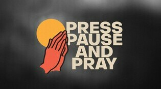 Press Pause and Pray