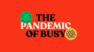 The Pandemic of Busy